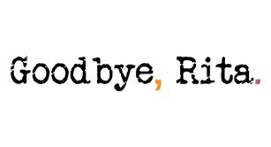 Good bye Rita